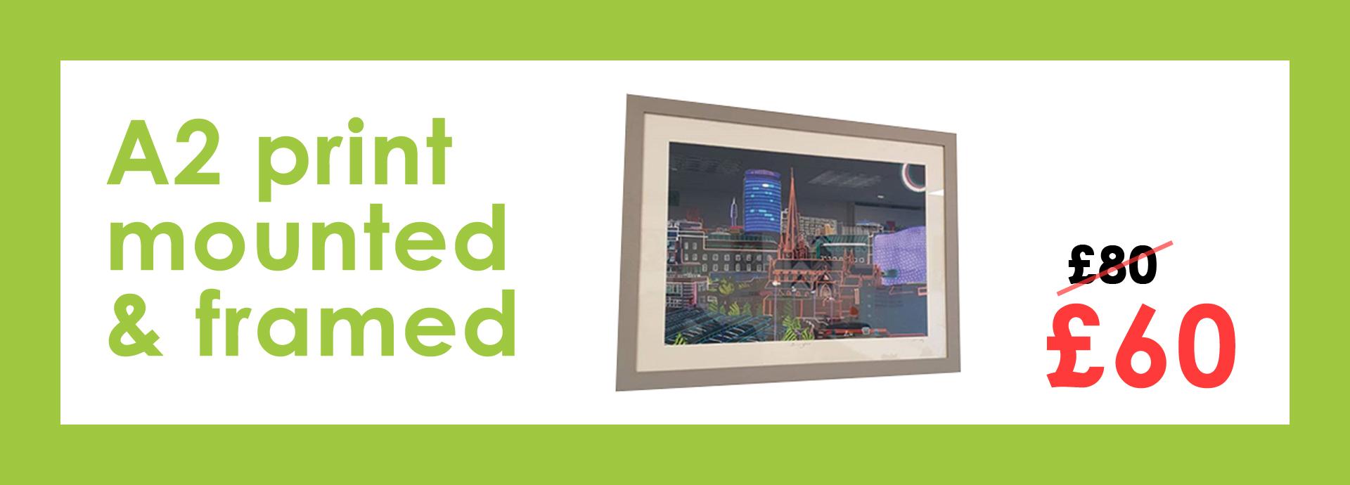 A2 Print Mounted & Framed Offer